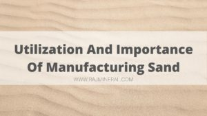 utilization and importance of manufacturing sand, manufacturing sand in rajasthan, m sand